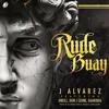 J Alvarez Ft. Oneill, Guariboa y J Leone - Rude Buay