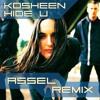 Kosheen - Hide U (Assel Remix)