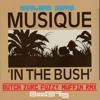 IN THE BUSH - MUSIQUE (BUTCH ZURC FUZZY MUFFIN RMX) - 129.09 BPM