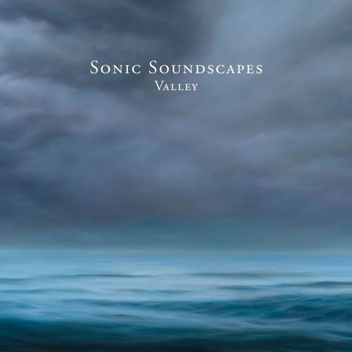 Sonic Soundscapes - Valley