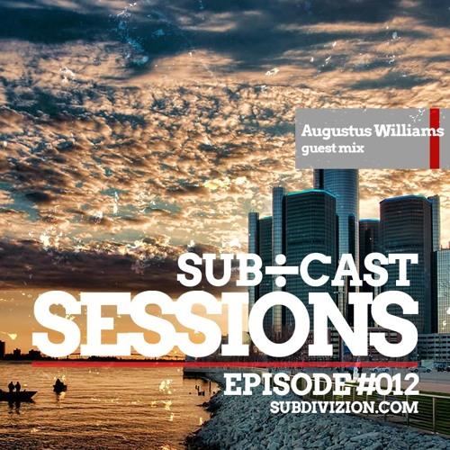 Sub÷Cast Sessions Ep. 012   Augustus Williams