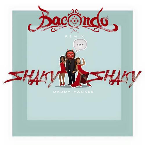 Daddy Yankee - Shaky Shaky (Bacondo Remix)