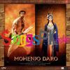 Sindhu Ma (Mohenjo Daro) - 320Kbps