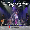 The Tragically Hip - Man Machine Poem Tour - Kingston - Live on CBC RADIO 1