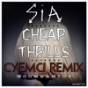 SIA - CHEAP THRILLS (CYEMCI REMIX)