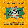 Take Me There (Jackson 5 Remix) -  Blackstreet and Mýa featuring Blinky Blink and Mase