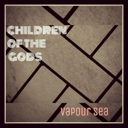 Vapour Sea: Children of the Gods