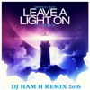 Henrik B. & Rudy - Leave A Light On (Dj Ham H Remix 2016)