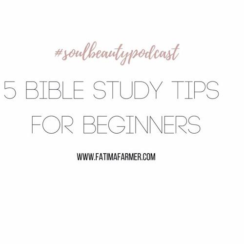 Soul Beauty Podcast Ep. #15 | 5 Bible Study Tips
