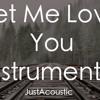 Let Me Love You - DJ Snake ft. Justin Bieber (Acoustic Instrumental)