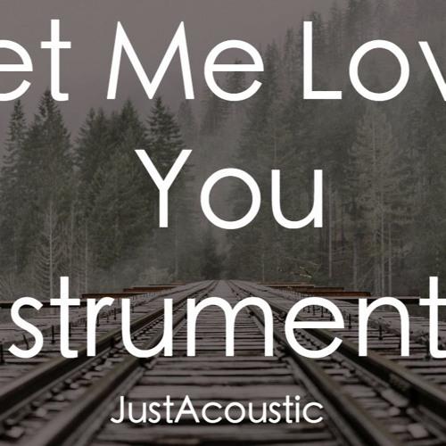 Download Lagu Justin Bieber Let Me Love You: DJ Snake Ft. Justin Bieber (Acoustic