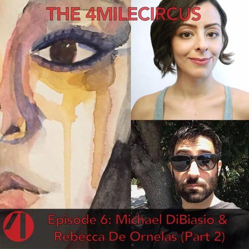 Episode 6 - Michael DiBiasio and Rebecca De Ornelas (Part 2)