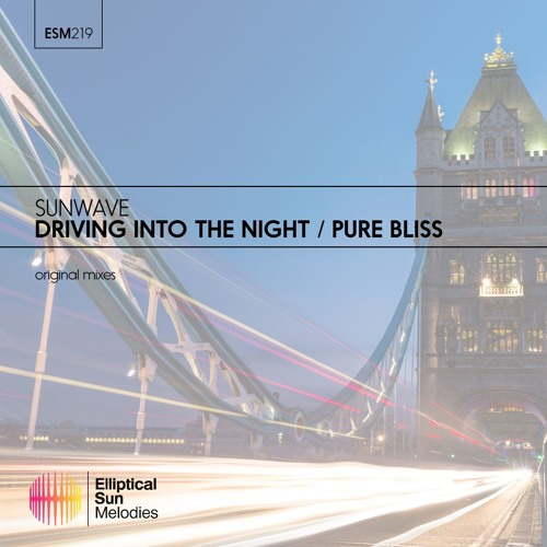 Sunwave - Driving Into The Night / Pure Bliss EP [ OUT NOW ]