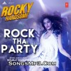 Rock Tha Party (Rocky Handsome) | SongsMp3.Com