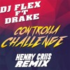 "Dj Flex - Controlla Challenge ( Henry Criis Remix ) Free Download ""BUY"""