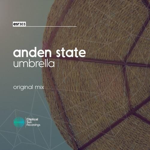 Anden State - Umbrella ( Original Mix )