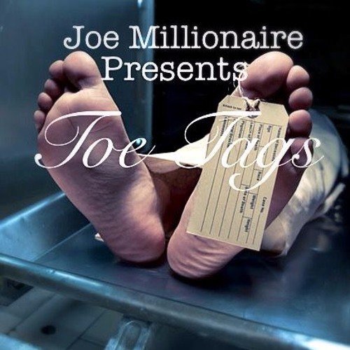 *New* Toe Tags [Full]  | New School Boom Bap Crossover | Joe Millionaire