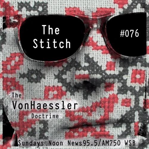 The Von Haessler Doctrine #076 - The Stitch
