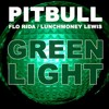 Pitbull - Green Light ft. Flo Rida, LunchMoney Lewis + LyricsHD.mp3