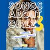 @kwakusnotamused presents Songs About Girlz 3