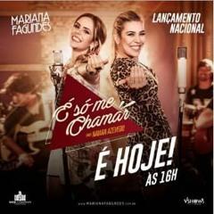 Mariana Fagundes Part. Naiara Azevedo  – É Só Me Chamar (2016)