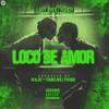 Loco De Amor - Randy Nota Loka Ft. Lary Over