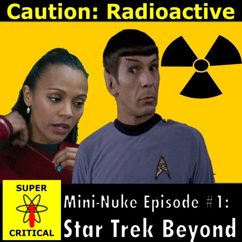 Mini-Nuke 1: Star Trek Beyond