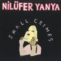 Nilufer Yanya - Small Crimes