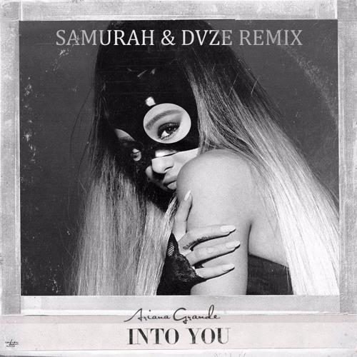 Ariana  Grande - Into You (Samurah DVZE Remix)