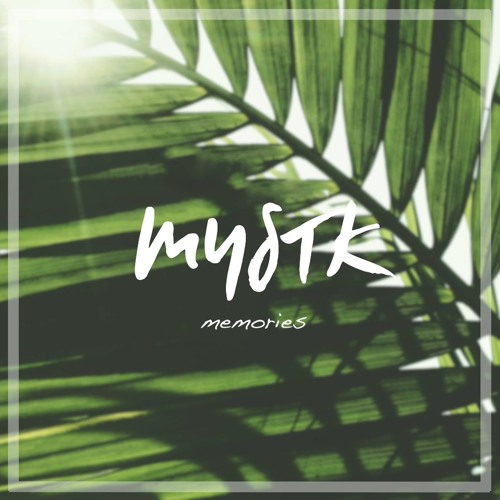 Mystk - Memories