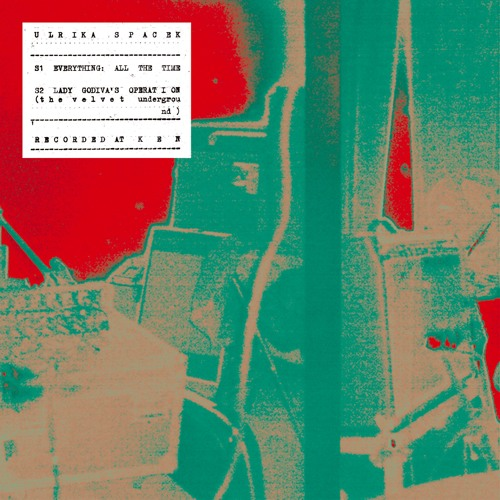 Ulrika Spacek - Everything: All The Time