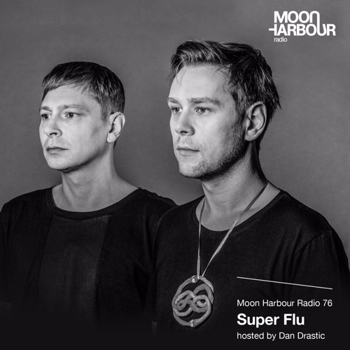 Moon Harbour Radio 76: Super Flu, hosted by Dan Drastic