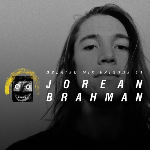 Oslated Mix Episode 11 - Jorean Brahman