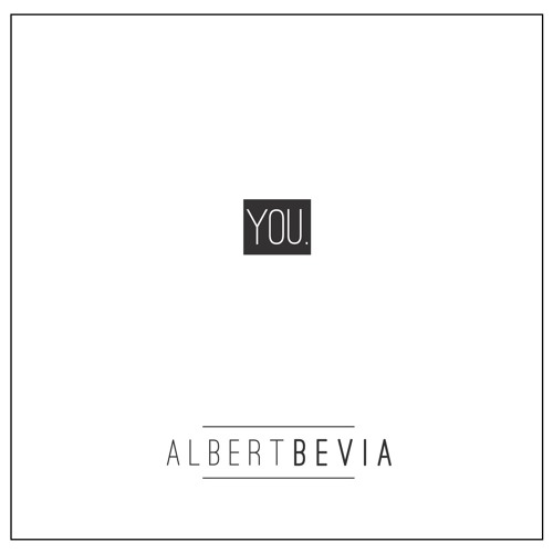 You.  Debut EP by Albert Bevia
