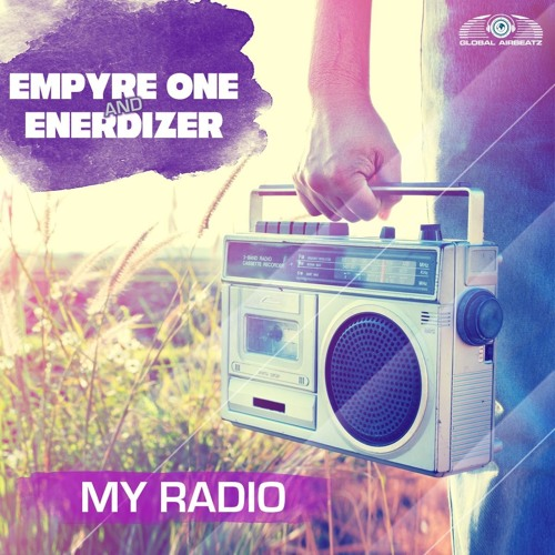 Empyre One & Enerdizer - My Radio (Radio Edit) 2016
