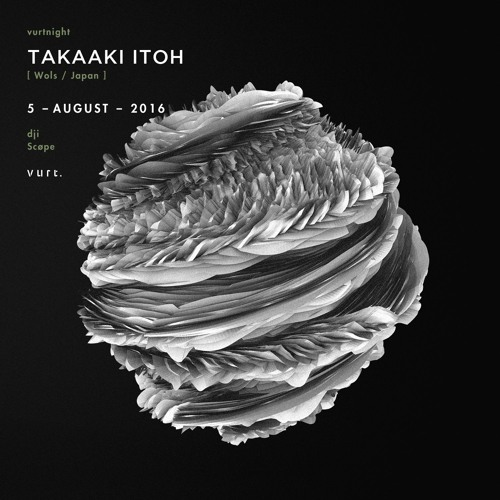Takaaki Itoh DJ set at vurt. Seoul - Aug. 2016 / vurtnight