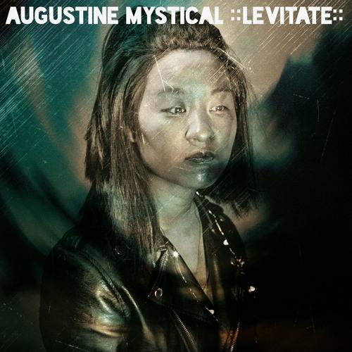 Augustine Mystical ::LEVITATE::