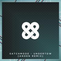 Satchmode - Undertow (Anden Remix)