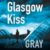 Glasgow Kiss by Alex Gray (Audiobook Extract)