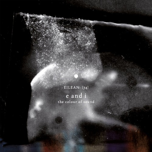 E and I - The Colour Of Sound - Disc 01 (album preview)