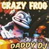 Crazy Frog - Daddy Dj Crazy Frog - Edit Pato Deejay 2016