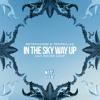 Retrohandz X Tropkillaz - In The Sky Way Up (ft. Richie Loop) [Preview]