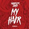 My Hair (Original Mix) [Free Download]