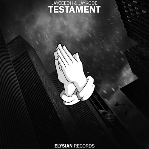 Jayceeoh & JayKode - Testament