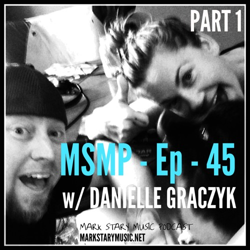 MSMP 45: Danielle Graczyk (Part 1)