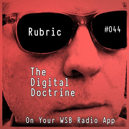 The Digital Doctrine #044 - Rubric
