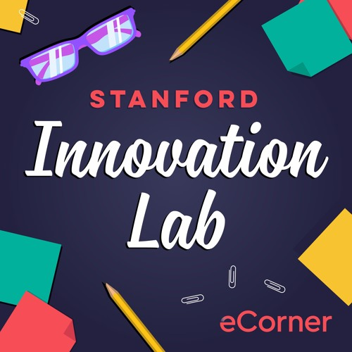 Stanford Innovation Lab with Tina Seelig Season #1 by Stanford
