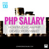 JMS130: How Much Can a PHP Developer Expect To Make?
