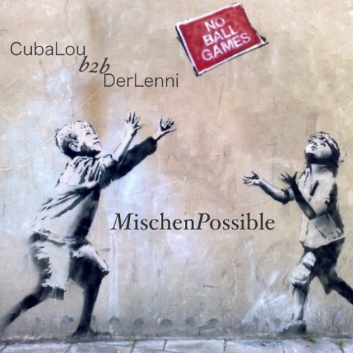 CubaLou b2b DerLenni (since 10/16  ->  Takt&Los) - MischenPossible