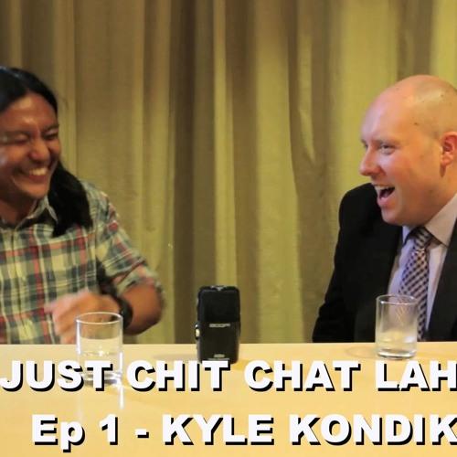 Just Chit Chat Lah (Ep 1) - Kyle Kondik